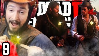 WE ARE ALL THE SHERIFF NOW : Red Dead Redemption 2 Part 9