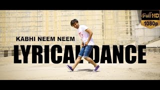 Kabhi Neem Neem lyrical dance choreography | Yuva | Best Urban Hiphop Dance old hindi song