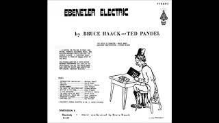 Bruce Haack - Ebenezer Electric (Story, Electronic/US/1976) [Full Album]