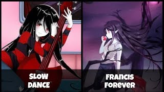 Nightcore+-+Slow+Dance+x+Francis+Forever+%E3%80%8CSwitching+Vocals%E3%80%8D