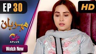 Drama | Meherbaan - Episode 30 | Aplus ᴴᴰ Dramas | Affan Waheed, Nimrah Khan, Asad Malik