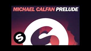 Michael Calfan - Prelude (Original Mix)