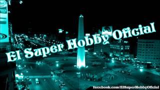 EL SUPER HOBBY OFICIAL - Me acostumbre || www.facebook.com/ElSupperHobbyOficial