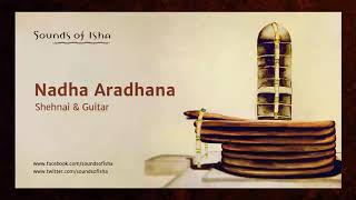 Nadha Aradhana - Shehnai and Guitar  || Meditative Music || Sound