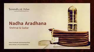 Nada Aradhana - Shehnai and Guitar  || Meditative Music || Sound