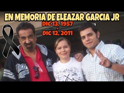 En Memoria de Eleazar Garcia Jr. El Chelelo Dic. 13 1957 Dic. 12 2011 RIP