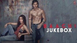 BAAGHI Full Movie Songs | JUKEBOX | Tiger Shroff, Shraddha Kapoor | T-Series