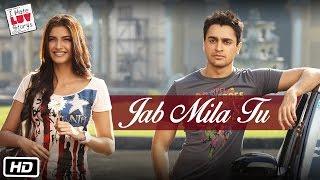 I Hate Luv Storys - Jab Mila Tu