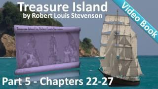 Part 5 - Treasure Island Audiobook by Robert Louis Stevenson (Chs 22-27)