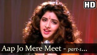 Aap Jo Mere Meet Na Hote Part-1- Divya Bharti - Geet - Bollywood Songs