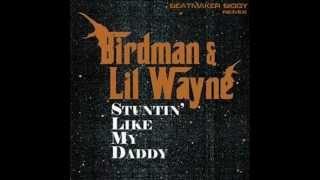 Lil Wayne Ft Birdman - Stuntin' Like my Daddy [Beatmaker Biggy]