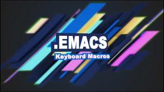 .Emacs #9 - Keyboard Macros
