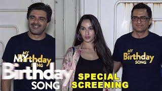 My Birthday Song Movie | Special Screening | Nora Fatehi, Samir Soni, Sanjay Suri | Hindi Movie 2018