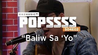 """Baliw Sa'Yo"" by John Roa | One Music POPSSSS S04E02"