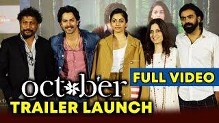 October Trailer Launch | FULL VIDEO | Varun Dhawan | Banita Sandhu | Shoojit Sircar