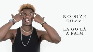 NO-SIZE - La Go Là a Faim (Son Officiel)