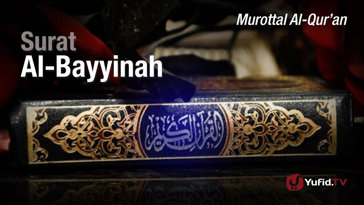 Murottal al-Qur'an: Surat al-Bayyinah - Ustadz Ulin Nuha