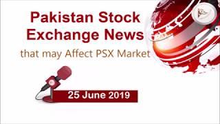 Pakistan Stock Exchange News that may Affect PSX Market (in Urdu) 25 June 2019