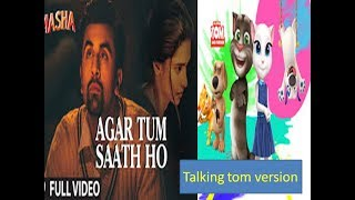 Agar Tum sath ho  talking tom version  Heart touching song