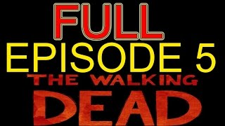 The Walking Dead Season 2 Episode 5 - FULL EPISODE 5 No Commentary The Walking Dead Game Gameplay