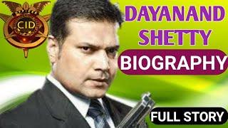 CID Daya Biography || Dayanand Shetty