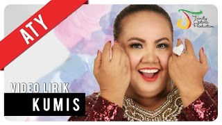 Aty - Kumis | Video Lirik