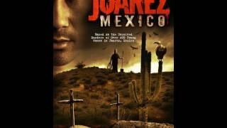 Juarez Mexico Official Movie Trailer
