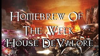 Homebrew Of The Week - Episode 62 - House DeValore