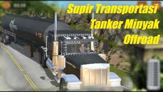 Supir Transportasi Tanker Minyak Offroad - oil Tanker Truck Simulator - Android Gameplay