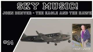 SkyMusic! John Denver - The Eagle and the Hawk - 2nd Annual Tom Allensworth Memorial Flight