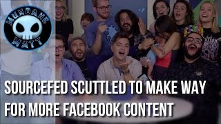 [Internet] SourceFed scuttled to make way for more facebook content