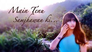 Main Tenu Samjhawan Ki – Neha Bhasin (Cover) | Rahat Fateh Ali Khan | Latest Bollywood Song