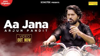 Aa Jana | Arjun Pandit, Myra Singh Rajput | Latest Bollywood Song 2020 | Sonotek Music