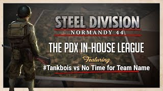 Steel Division In-house League - #TankBois VS. No Time for Team Name