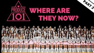 PRODUCE 101: where are they now? [PART 3]