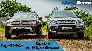 Maruti Vitara Brezza vs Renault Duster - Tug Of War | MotorBeam