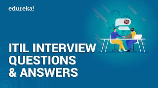Top 50 ITIL Interview Questions and Answers | ITIL® Foundation Training | Edureka