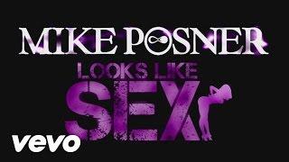 Mike Posner - Looks Like Sex (Lyric Video)