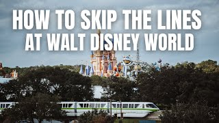 How to Skip the Lines at Walt Disney World!