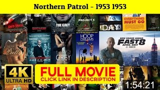 Play : Northern Patrol - 1953 1953 ★ ✩ FuLL»Length