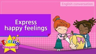 6. Share happy moments, Express happy feelings (English Dialogue) - Role-play conversation
