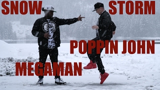 MOVES SO COLD MADE IT SNOWSTORM | POPPIN JOHN | MEGAMAN