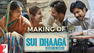Making of Sui Dhaaga - Made In India | Anushka Sharma | Varun Dhawan