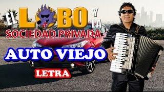 Auto Viejo - El Lobo y la Sociedad Privada (Primiia 2017) Con Letra