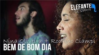 ELEFANTE SESSIONS | Nina Oliveira  + Rodrigo Ciampi -  Bem de Bom dia