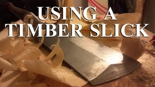 Preparing a Rived Board 03: How to Use a Timber Slick
