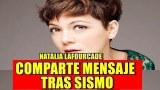 Natalia Lafourcade ROMPE EL SILENCIO COMPARTE MENSAJE tras SISMO en MEXICO