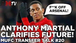 Martial Speaks Out On Arsenal Rumours! | MUFC Transfer Talk #20