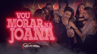 Léo Moreira - Vou Morar na Joana (clipe oficial)