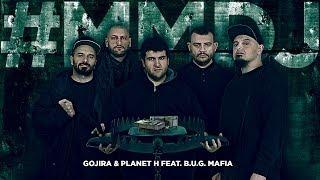 Gojira & Planet H feat. B.U.G. Mafia - #MMDJ (Piesa Oficiala)